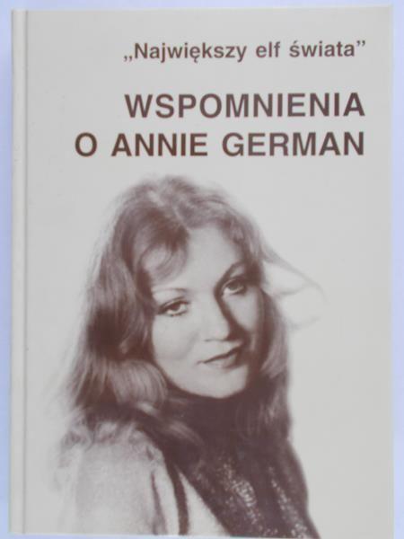 Pryzwan Mariola (opr.) - Wspomnienia o Annie German