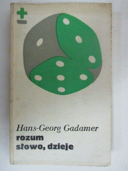 Gadamer Hans Georg - Rozum, słowo, dzieje