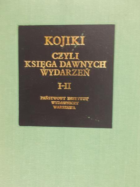 Kotański Wiesław (przeł.) - Kojiki czyli Księga dawnych wydarzeń