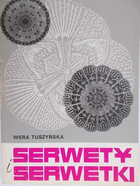 Tuszyńska Wera - Serwety i serwetki