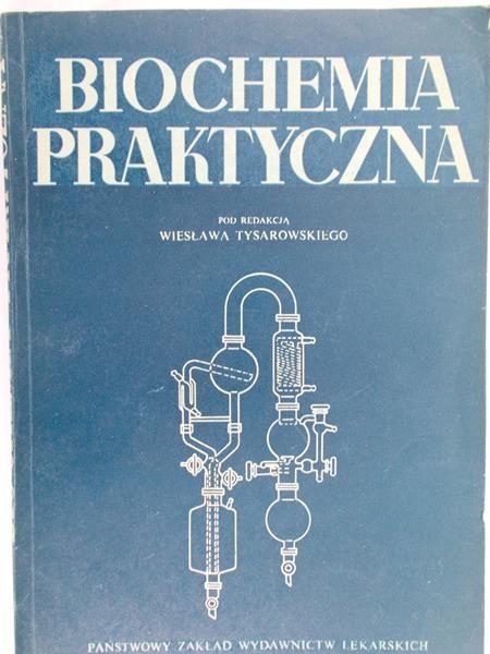 Tysarowski Wiesław (red.) - Biochemia praktyczna