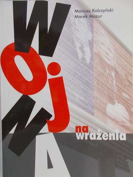Kolczyński Mariusz - Wojna na wrażenia
