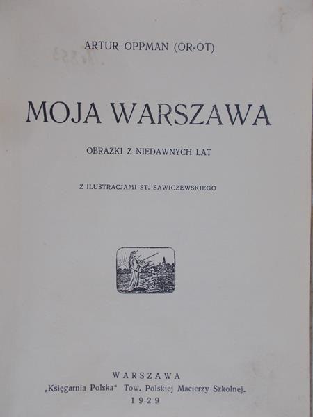 Oppman Artur - Moja Warszawa, 1929r.