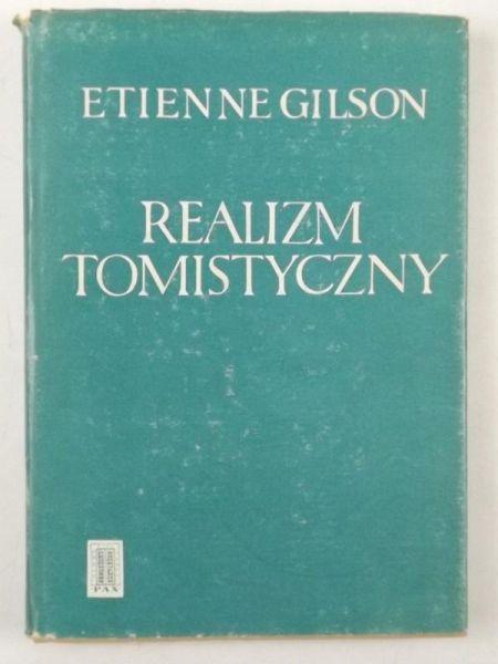 Gilson Etienne - Realizm Tomistyczny