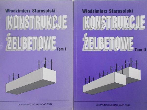 Starosolski Włodzimierz - Konstrukcje żelbetowe, Tom I-II