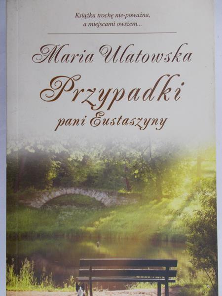 Ulatowska Maria - Przypadki pani Eustaszyny