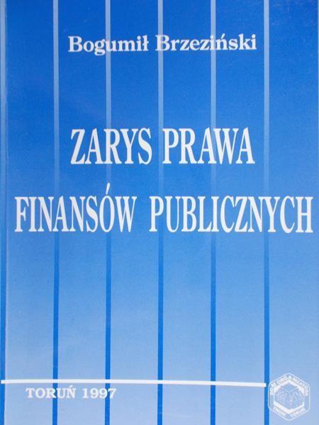 Brzeziński Bogumił - Zarys prawa finansów publicznych