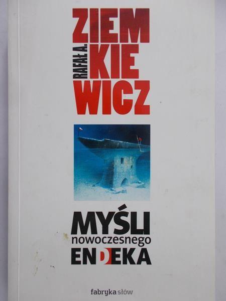 Ziemkiewicz Rafał A. - Myśli nowoczesnego endeka