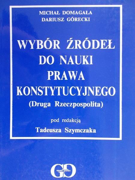 Domagała Michał - Wybór źródeł do nauki prawa konstytucyjnego