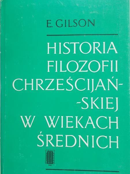 Gilson Etienne - Historia filozofii chrześcijańskiej w wiekach średnich