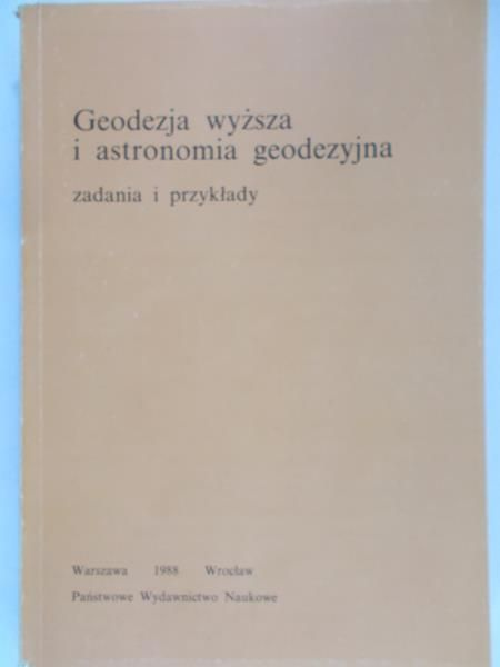 Jachym Lucyna (red.) - Geodezja wyższa i astronomia geodezyjna