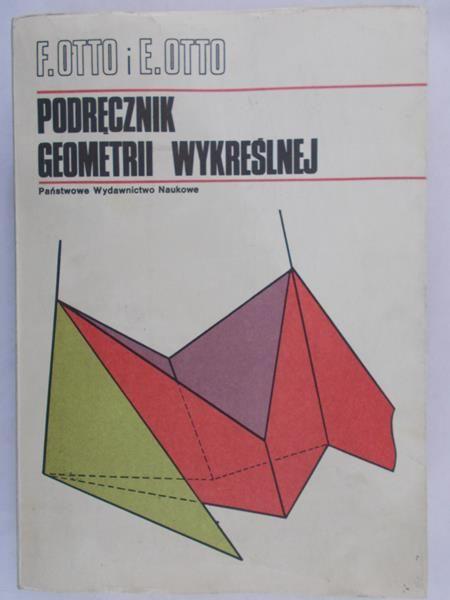 Otto F. - Podręcznik geometrii wykreślanej