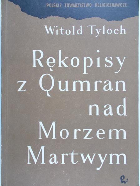 Tyloch Witold - Rękopisy z Qumran nad Morzem Martwym