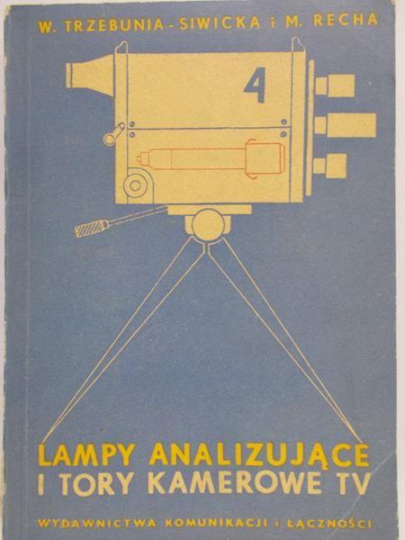 Trzebunia-Siwicka W. - Lampy analizujące i tory kamerowe TV
