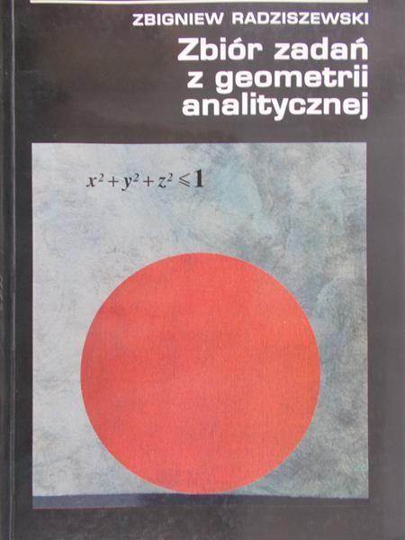 Radziszewski Zbigniew - Zbiór zadań z geometrii analitycznej