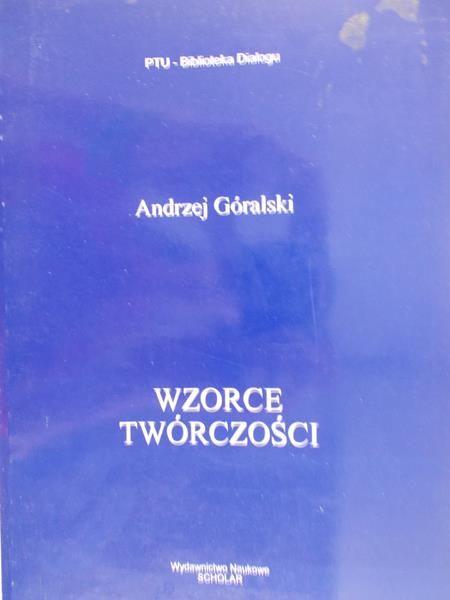Góralski Andrzej - Wzorce Twórczości