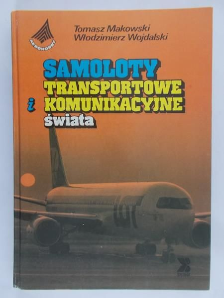 Makowski Tomasz - Samoloty transportowe i komunikacyjne świata