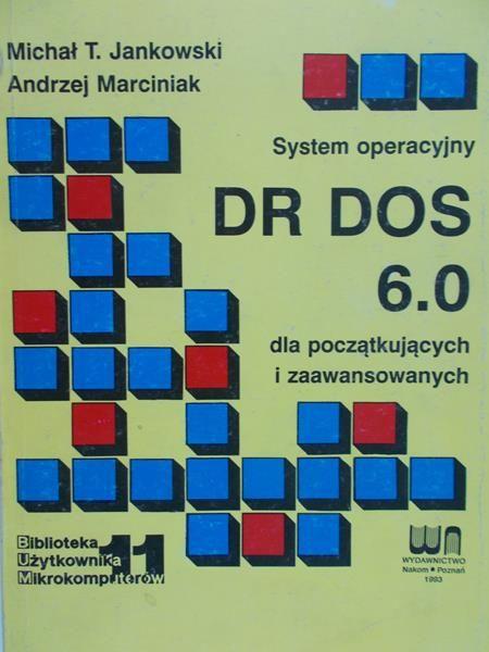 Jankowski Michał - System operacyjny DR DOS 6.0 dla początkujących i zaawansowanych