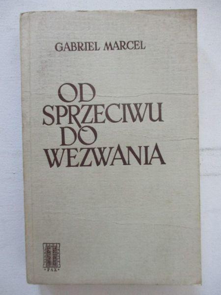 Marcel Gabriel - Od sprzeciwu do wezwania