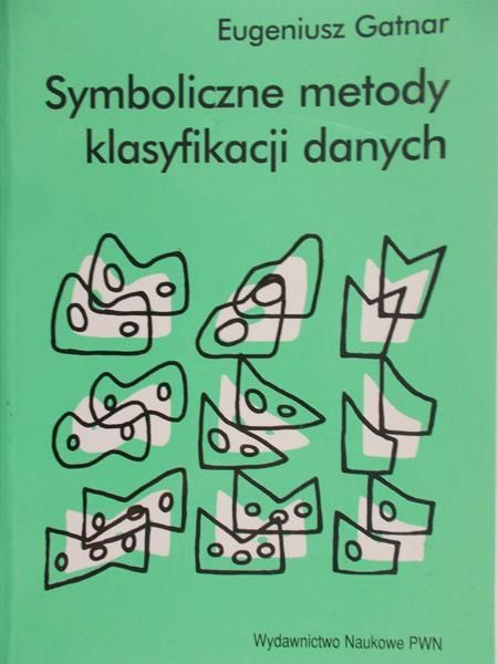 Gatnar Eugeniusz - Symboliczne metody klasyfikacji danych