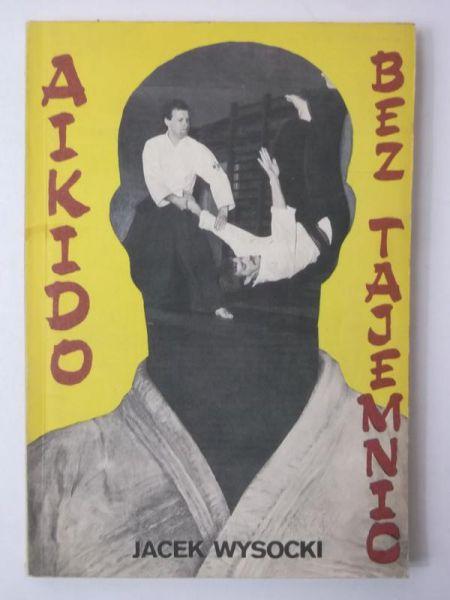 Wysocki Jacek - Aikido bez tajemnic