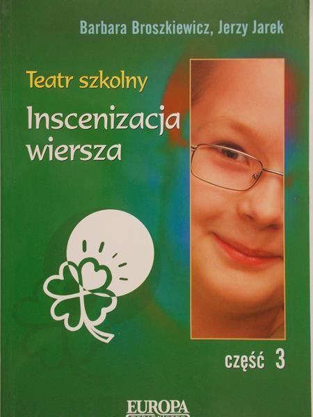 Broszkiewicz Barbara - Teatr szkolny. Inscenizacja wiersza, część 3