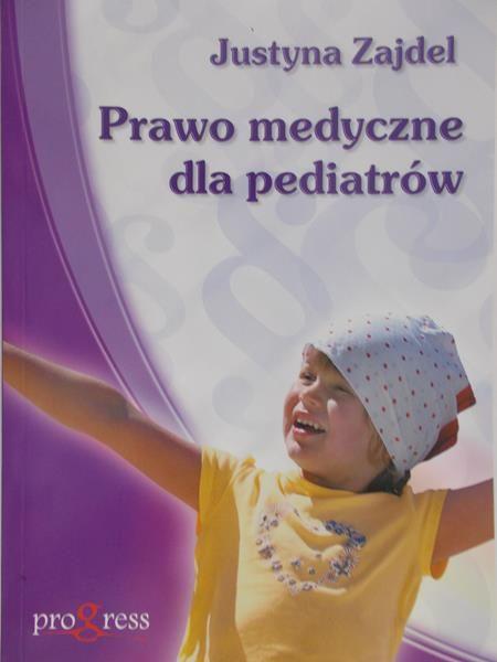 Zajdel Justyna - Prawo medyczne dla pediatrów