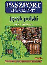 Miatkowska Dorota - Paszport maturzysty. Język polski
