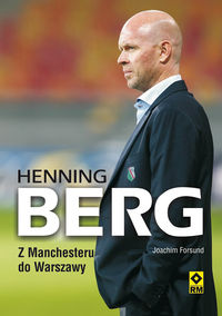 Førsund Joachim - Hening Berg Z Menchesteru do Warszawy