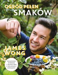 Wong James - Ogród pełen smaków