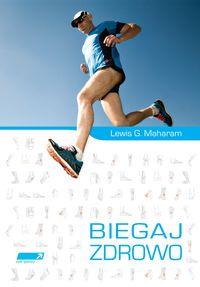 Maharam Lewis G. - Biegaj zdrowo