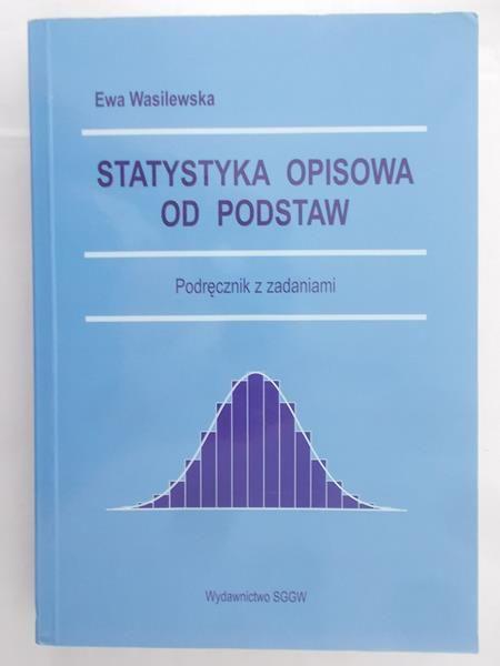 Wasilewska Ewa - Statystyka opisowa od podstaw
