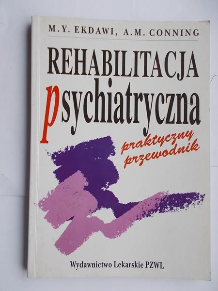 Ekdawi M.Y. - Rehabilitacja psychiatryczna. Praktyczny przewodnik