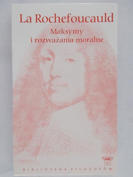 La Rochefoucauld Francois de - Maksymy i rozważania moralne