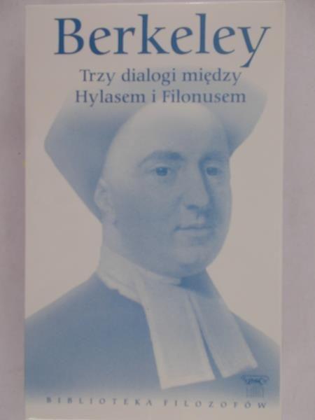 Berkeley - Trzy dialogi między Hylasem i Filonusem