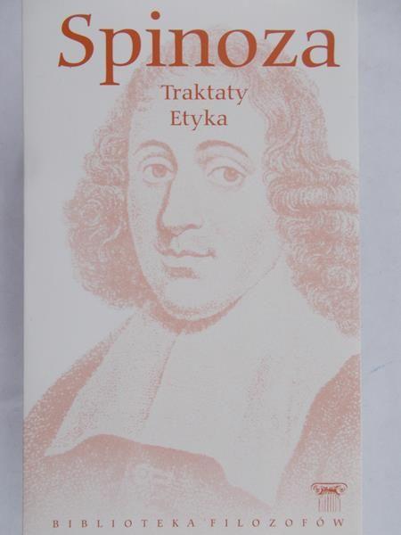 Spinoza Baruch - Traktaty. Etyka