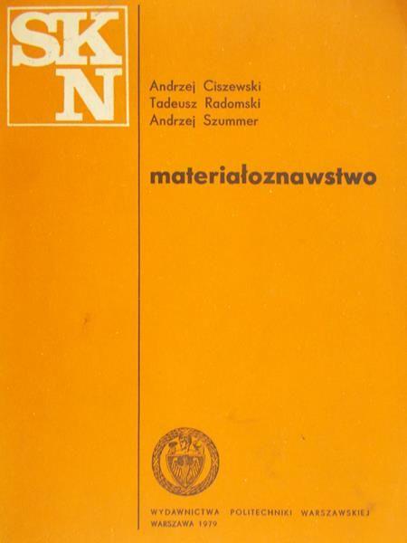 Ciszewski Andrzej - Materiałoznawstwo