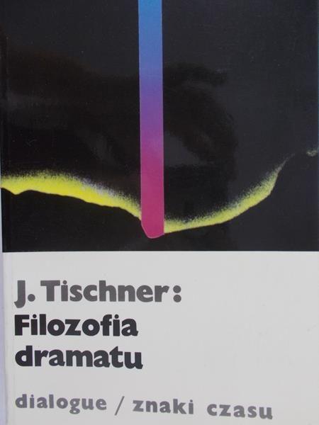 Tischner Józef - Filozofia dramatu