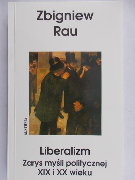 Rau Zbigniew - Liberalizm, Nowa