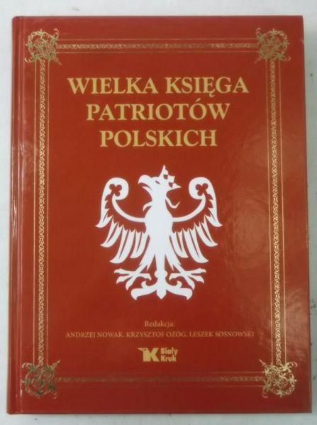 Nowak Andrzej (red.) - Wielka Księga Patriotów Polskich