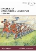 Muszkieter z muszkietem lontowym 1588-1688