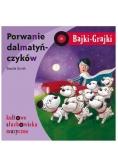 Bajki - Grajki. Porwanie dalmatyńczyków CD