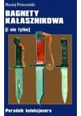 Bagnety Kałasznikowa ( i nie tylko)