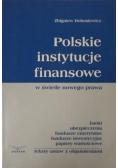 Polskie instytucje finansowe w świetle nowego prawa