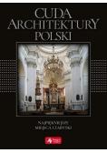 Cuda architektury Polski ( exclusive) wyd.2018