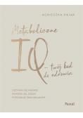Metaboliczne IQ - twój kod do zdrowia