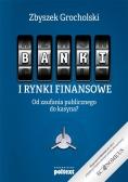 Banki i rynki finansowe. Od zaufania publicznego..