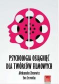 Psychologia osiągnięć dla twórców filmowych