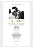 Heroiny! Rozmowy o operze, ludziach i życiu