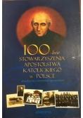 100-lecie stowarzyszenia apostolstwa katolickiego w Polsce